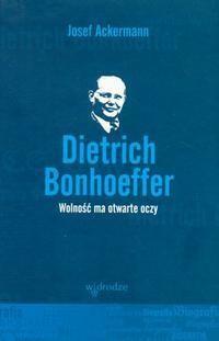 Okładka książki Dietrich Bonhoeffer. Wolność ma otwarte oczy