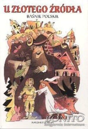 Okładka książki U złotego źródła - Baśnie polskie
