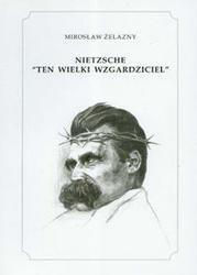 """Okładka książki Nietzsche """"Ten wielki wzgardziciel"""""""