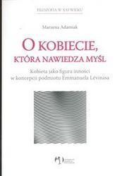 Okładka książki O kobiecie która nawiedza myśl /Kobieta jako figura inności w koncepcji podmiotu emmanuela lévin