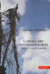 Okładka książki U progu ery postwestwalskiej /Szkice z teorii narodu biblioteka kuźnicy