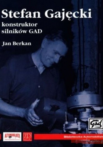 Okładka książki Stefan Gajęcki - konstruktor silników GAD