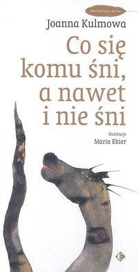 Okładka książki Co się komu śni, a nawet i nie śni