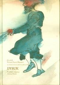 Okładka książki Dybuk. Na pograniczu dwóch światów. Przypowieść dramatyczna w czterech aktach według hebrajskiej wersji dramatu Chaima Nachmana Bialika
