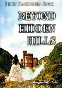 Okładka książki Beyond Hiddens Hills - Lucia Kaszynska-Roux