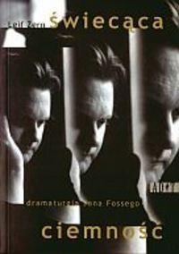 Okładka książki świecąca ciemność. Dramaturgia Jona Fossego