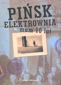 Okładka książki Pińsk Elektrownia mam 10 lat