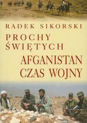 Okładka książki Prochy świętych. Afganistan czas wojny