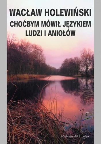 Okładka książki Choćbym mówił językiem ludzi i aniołów
