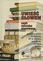 Okładka książki Uwieść słowem czyli retoryka stosowana