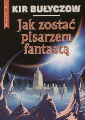 Okładka książki Jak zostać pisarzem fantastą