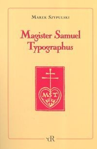 Okładka książki Magister Samuel Typographus