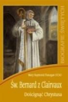 Okładka książki św. Bernard z Clairvaux. Doścignąć Chrystusa