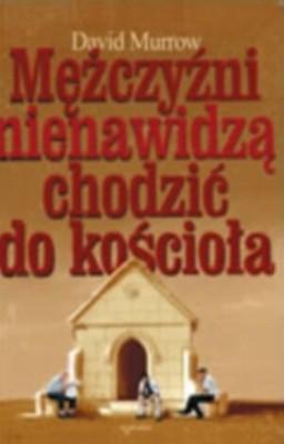 Okładka książki Mężczyźni nienawidzą chodzić do kościoła