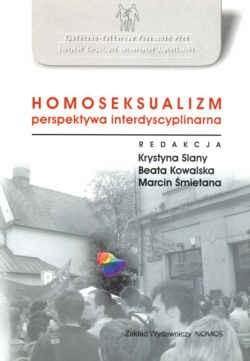 Homoseksualizm perspektywa interdyscyplinarna Slany Krystyna