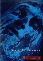 śmierć Mickiewicza. Teksty i rozmowy w Roku Mickiewiczowskim 2005