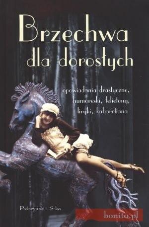 Okładka książki Brzechwa dla dorosłych - opowiadania drastyczne, humoreski, felietony, liryki, kabaretiana