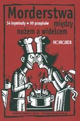 Okładka książki Morderstwa między nożem a widelcem. 34 kryminały, 99 przepisów