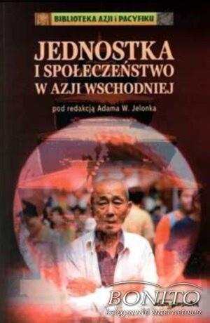 Okładka książki Jednostka i społeczeństwo w Azji Wschodniej