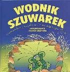 Okładka książki Wodnik Szuwarek zaprowadza porządki w Szmaragdowym Oczku