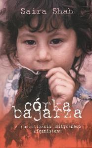 Okładka książki Córka bajarza W poszukiwaniu mitycznego Afganistanu