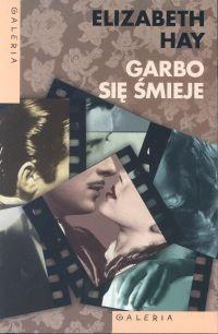 Okładka książki Garbo się śmieje