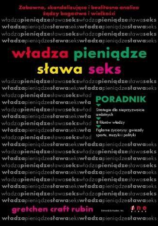 Okładka książki Władza, pieniądze, sława i seks. poradnik