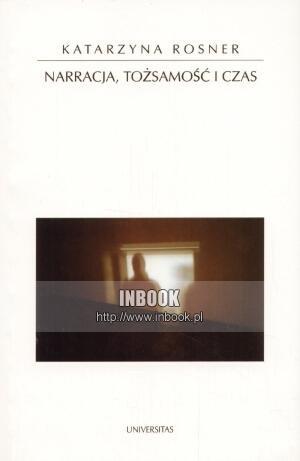 Okładka książki Narracja, tożsamość i czas