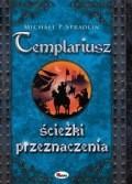 Okładka książki Templariusz. Ścieżki przeznaczenia
