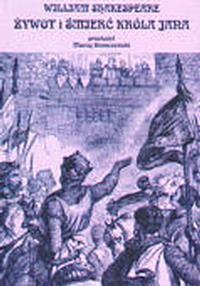 Okładka książki Żywot i śmierć króla Jana