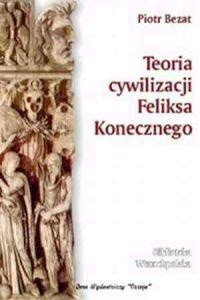 Okładka książki Teoria cywilizacji Feliksa Konecznego