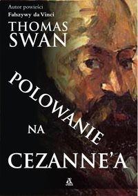 Okładka książki Polowanie na Cezanne`a