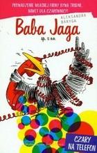Okładka książki Baba Jaga sp. z o.o. Czary na telefon