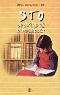 Okładka książki Sto opowiadań o mądrości. Wydanie II