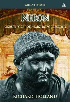 Okładka książki Neron. Okrutny zbrodniarz rozgrzeszony