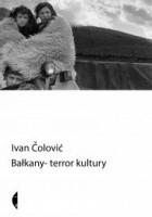Bałkany. Terror kultury