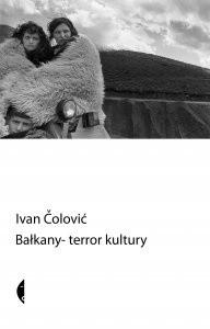 Okładka książki Bałkany. Terror kultury