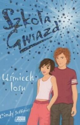 Okładka książki Szkoła Gwiazd: Uśmiech losu