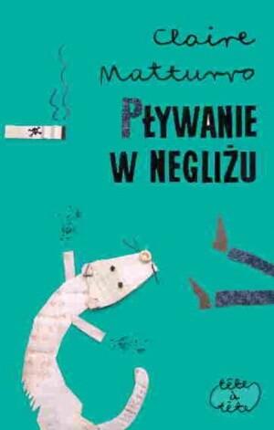 Okładka książki Pływanie w negliżu