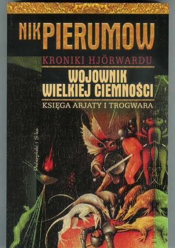 Okładka książki Wojownik Wielkiej Ciemności. Księga Arjaty i Trogwara.