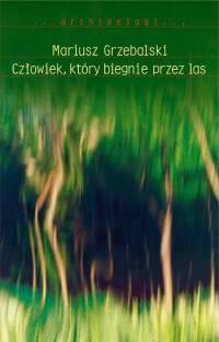 Okładka książki Człowiek, który biegnie przez las