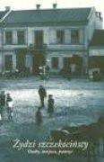 Okładka książki Żydzi Szczekocińscy osoby miejsca pamięć