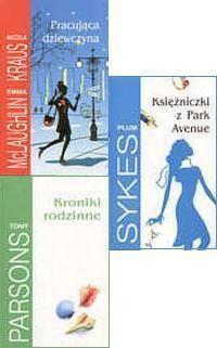 Okładka książki Pakiet Pracująca dziewczyna/Kroniki rodzinne/Księżniczki z Park Avenue