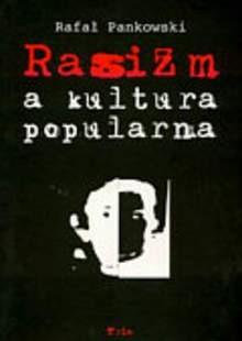 Okładka książki Rasizm a kultura popularna