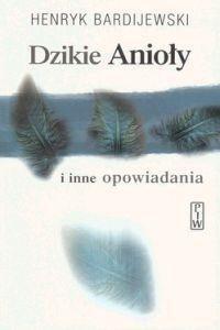 Okładka książki Dzikie Anioły i inne opowiadania