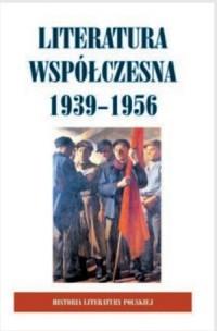 Okładka książki Historia Literatury Polskiej - t. 9 Literatura Współczesna 1939-1956