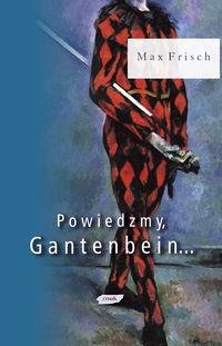 Okładka książki Powiedzmy, Gantenbein...