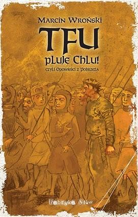 Okładka książki Tfu, pluje Chlu! czyli Opowieści z Pobrzeża