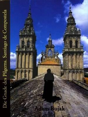 Okładka książki Die Gnade des Pilgerns. Santiago de Compostela