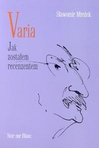 Okładka książki Varia. Jak zostałem recenzentem